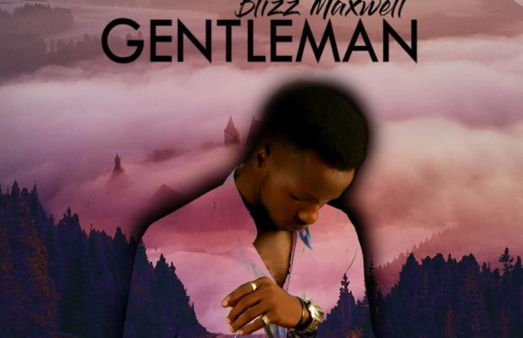 Blizz Maxwell Releases First Single – Gentle Man